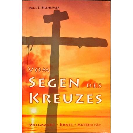 Billheimer, Paul E.: VOM SEGEN DES KREUZES - Vollmacht – Kraft – Autorität