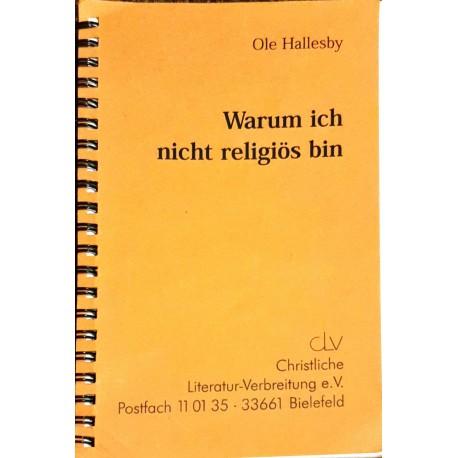Hallesby, Ole: WARUM ICH NICHT RELIGIÖS BIN