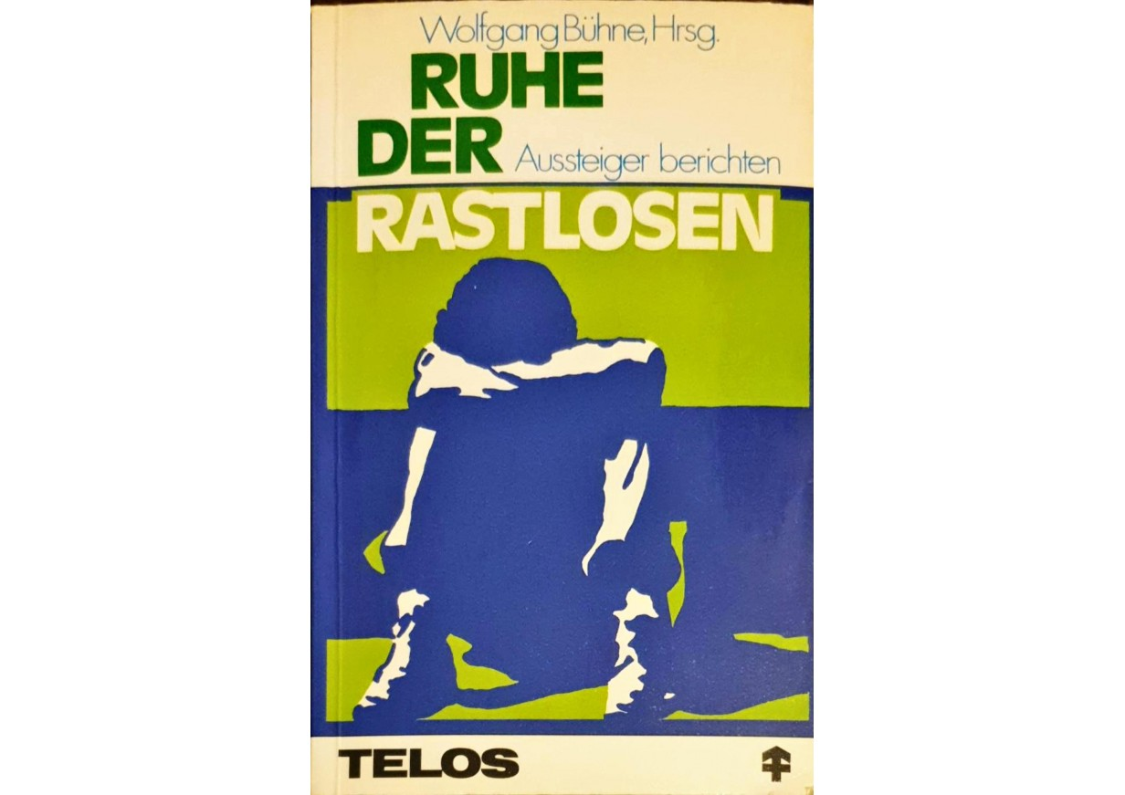 Bühne, Wolfgang: RUHE DER RASTLOSEN - AUSSTEIGER BERICHTEN
