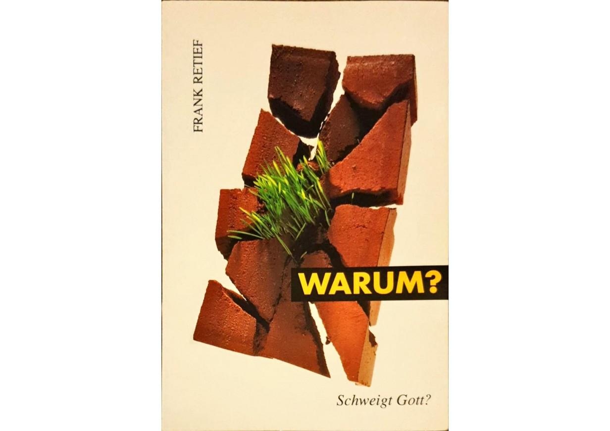 Retief, Frank: WARUM? SCHWEIGT GOTT?