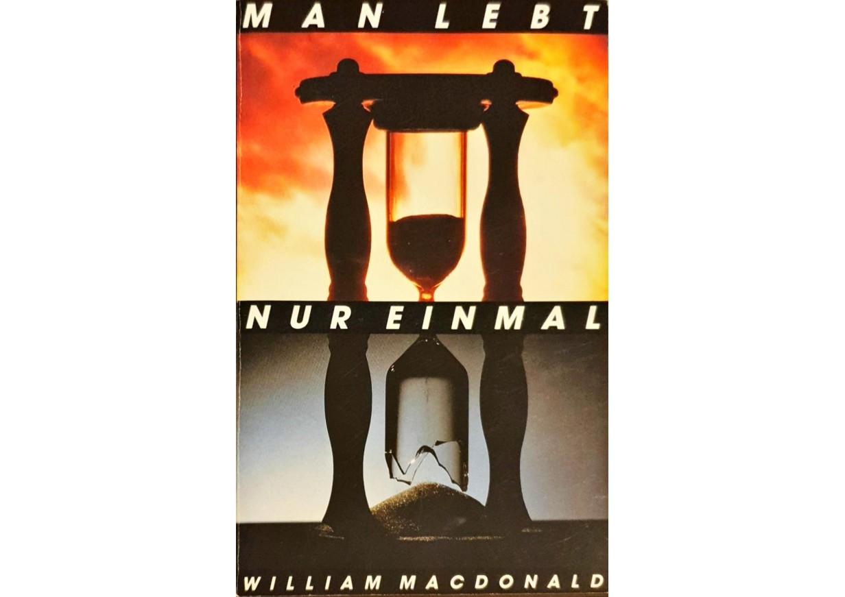 MacDonald, William: MAN LEBT NUR EINMAL