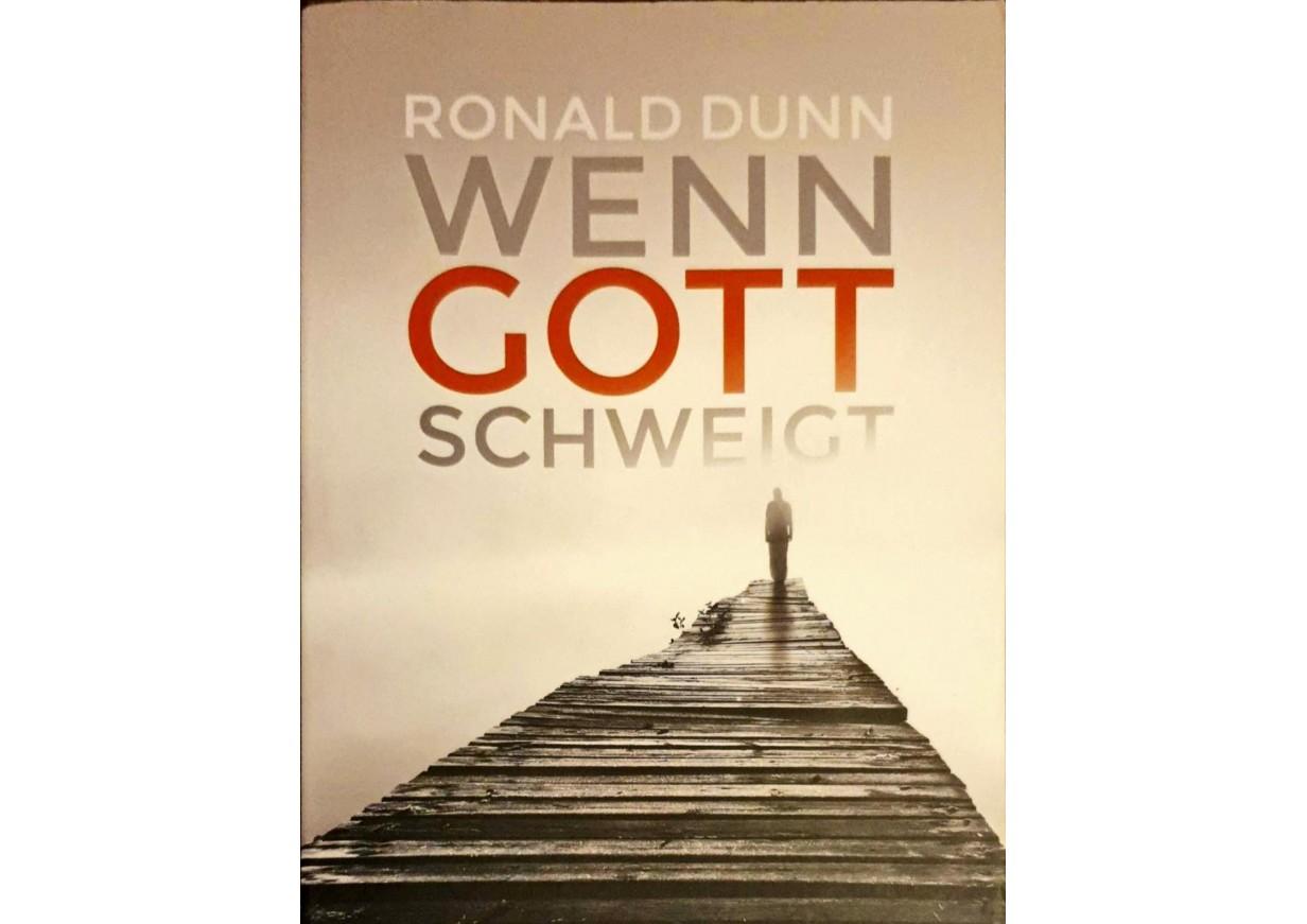 Dunn, Ronald: WENN GOTT SCHWEIGT