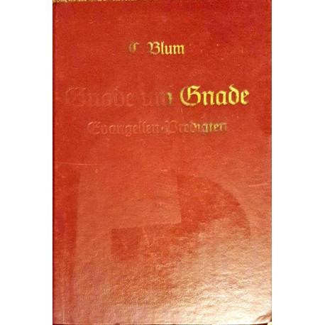 C. Blum: GNADE UM GNADE - Evangelien-Predigten in Gothischer Schrift