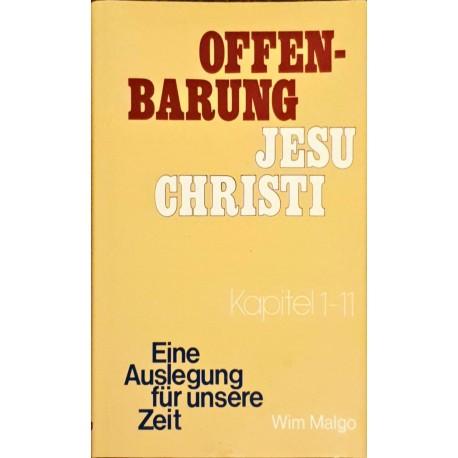 Malgo, Wim: OFFENBARUNG JESU CHRISTI - Eine Auslegung für unsere Zeit Kapitel 1-11