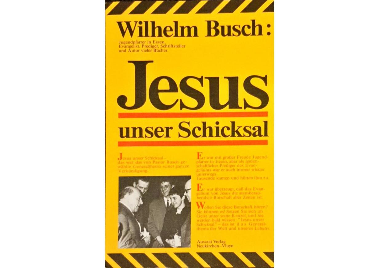 Wilhelm Busch: JESUS UNSER SCHICKSAL