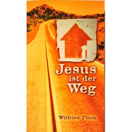 Plock, Wilfried: JESUS IST DER WEG -