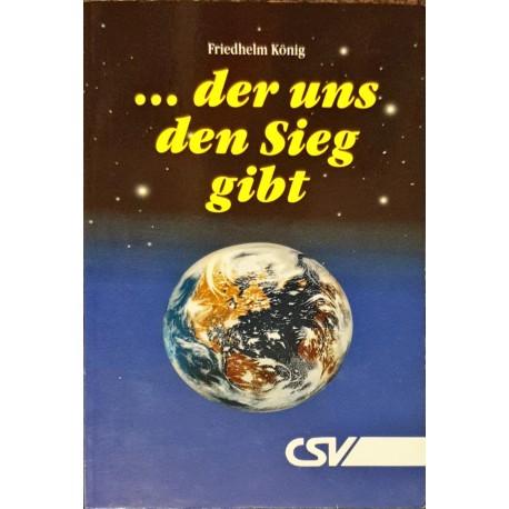 König, Friedhelm: DER UNS DEN SIEG GIBT -