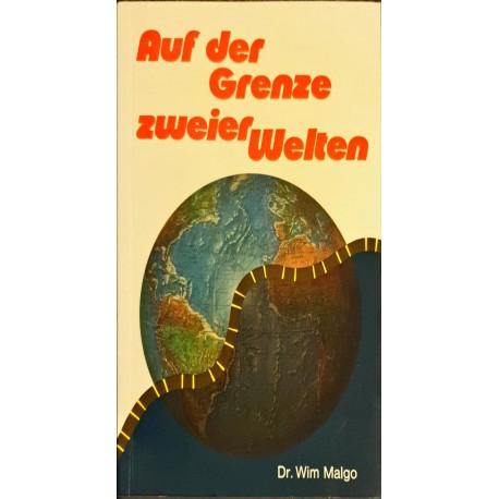 Malgo, Wim: AUF DER GRENZE ZWEIER WELTEN