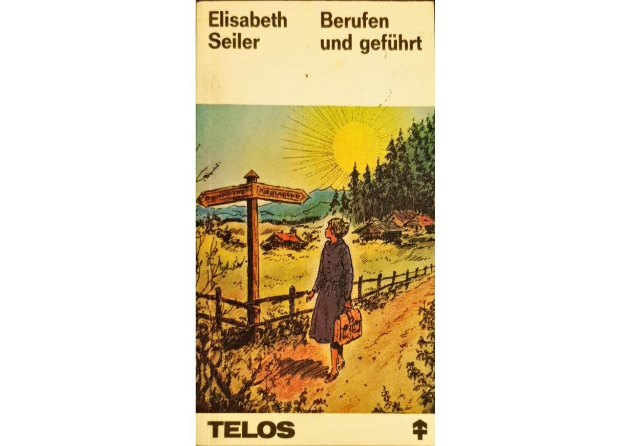 Seiler, Elisabeth: BERUFEN UND GEFÜHRT