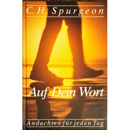 Spurgeon, C. H.: AUF DEIN WORT - Andachten für jeden Tag