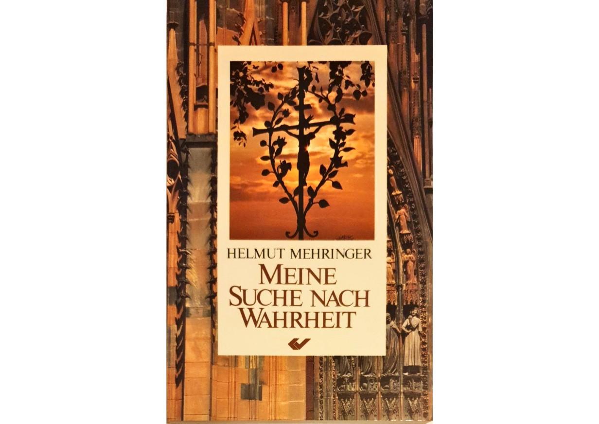 Mehringer, Helmut: MEINE SUCHE NACH WAHRHEIT