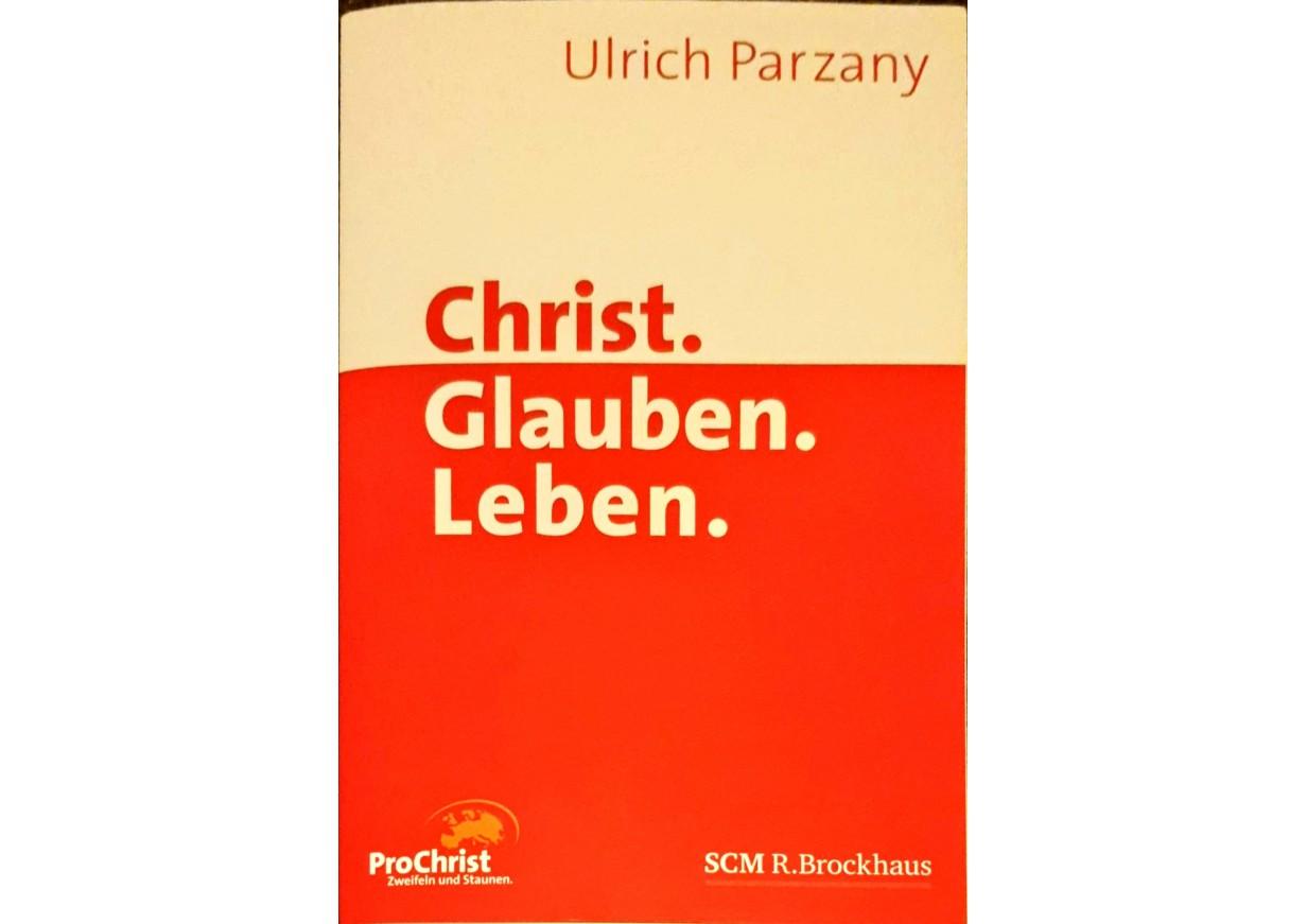 Parzany, Ulrich: CHRIST. GLAUBEN. LEBEN