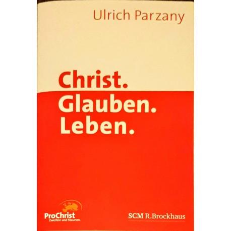 Parzany, Ulrich: CHRIST. GLAUBEN. LEBEN -
