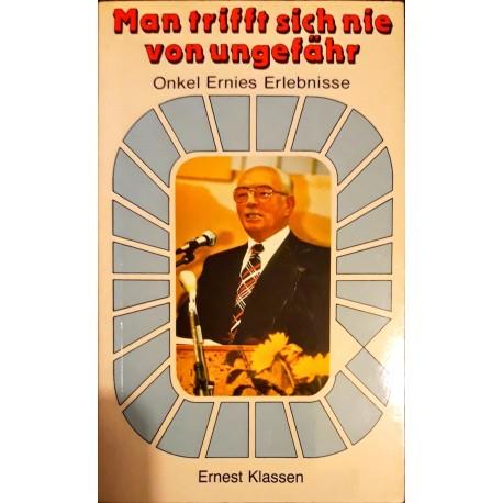 Klassen, Ernest: MAN TRIFFT SICH NIE VON UNGEFÄHR - Onkel Ernies Erlebnisse