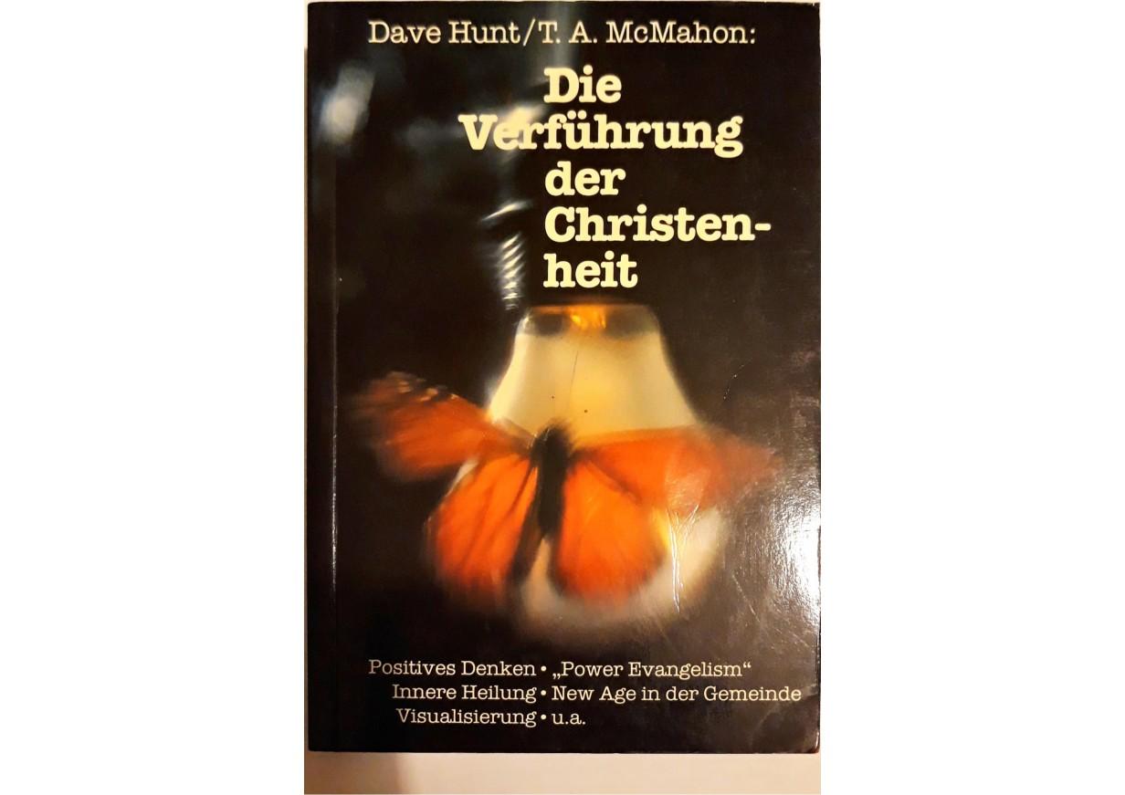 Hunt, Dave & McMahon T. A. DIE VERFÜHRUNG DER CHRISTENHEIT