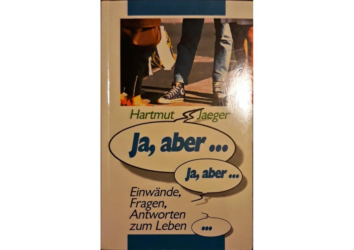 Jaeger, Hartmut: JA, ABER… Fragen, Einwände und Antworten zu Gott und der Welt