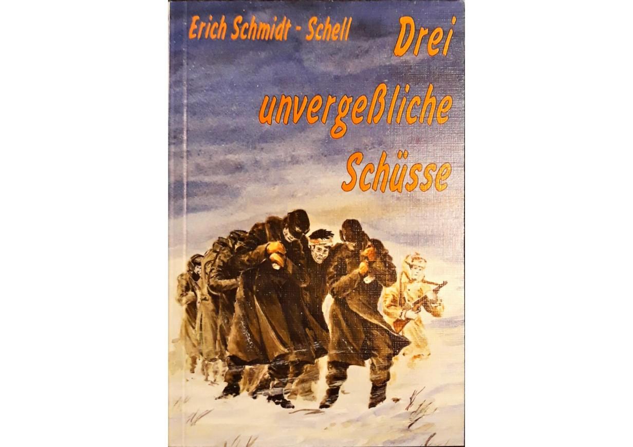 Schmidt-Schell, Erich: DREI UNVERGESSLICHE SСHÜSSE