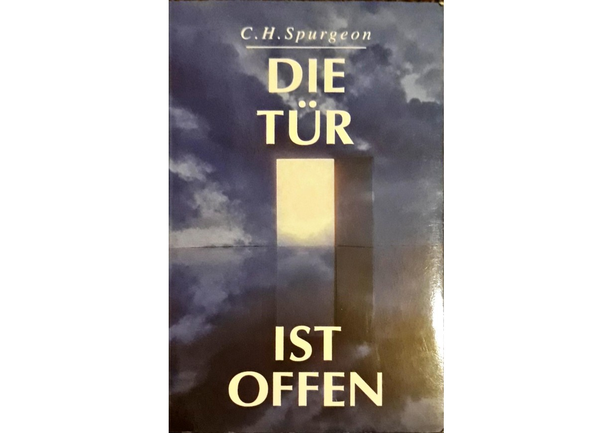 Spurgeon, Charles: DIE TÜR IST OFFEN