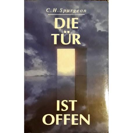 Spurgeon, Charles: DIE TÜR IST OFFEN -