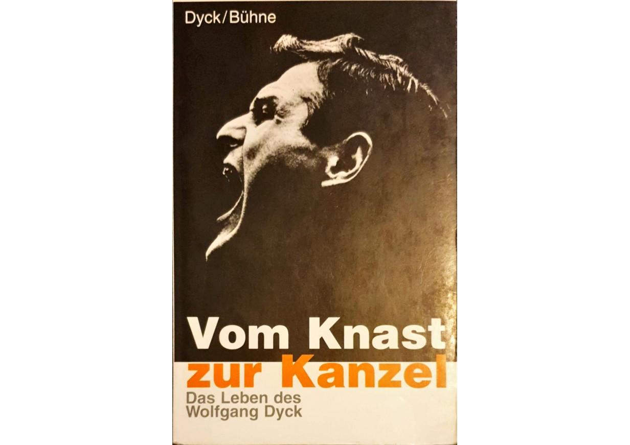 Dyck, Bühne: VOM KNAST ZUR KANZEL. Das Leben des Wolfgang Dyck
