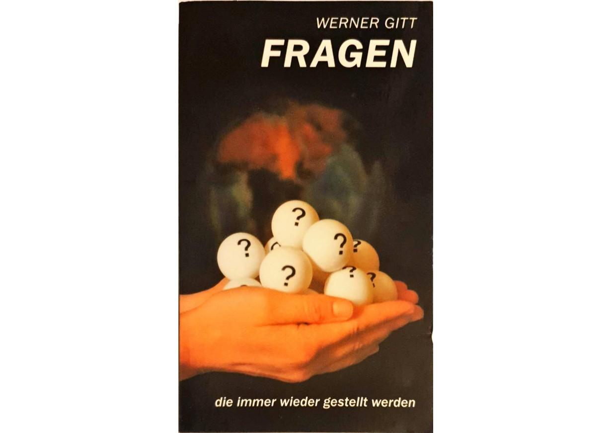 Gitt, Werner: FRAGEN, DIE IMMER WIEDER GESTELLT WERDEN -
