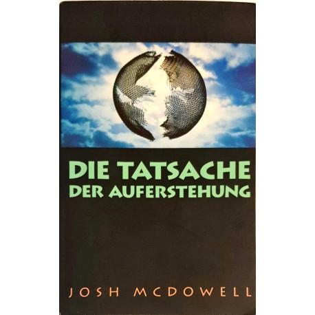 McDowell, Josh: DIE TATSACHE DER AUFERSTEHUNG -