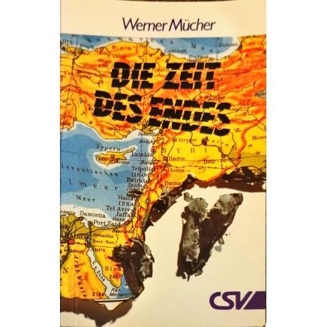Mücher, Werner: DIE ZEIT DES ENDES -